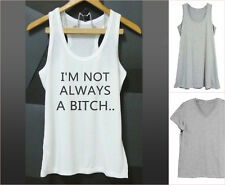 I'm not always a bitch shirt Funny women shirts Quote tank top XS S M L XL