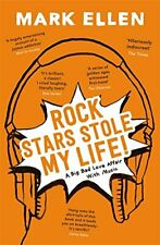 Rock Stars Stole my Life!: A Big Bad Love Affair with Music by Ellen, Mark Book