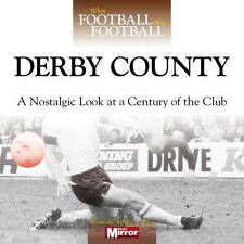 DERBY COUNTY, WHEN FOOTBALL WAS FOOTBALL, NEW HARDBACK BOOK