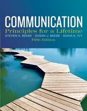 Communication: Principles for a Lifetime (5th Edition), Ivy, Diana K., Beebe, Su