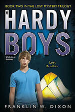 The Hardy Boys: Lost Brother  by Franklin W. Dixon
