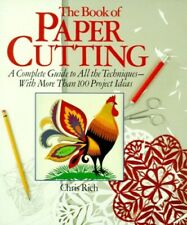 The Book of Paper Cutting: A Complete Guide to All t... by Rich, Chris Paperback