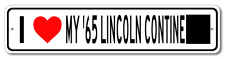 1965 65 LINCOLN CONTINENTAL I Love My Car Aluminum Street Sign