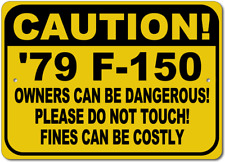 1979 79 FORD F-150 Owners Can Be Dangerous Aluminum Street Sign
