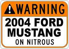 2004 04 FORD MUSTANG Warning On Nitrous Aluminum Street Sign