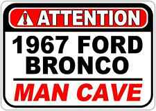 1967 67 FORD BRONCO Attention Man Cave Aluminum Street Sign