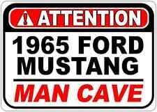 1965 65 FORD MUSTANG Attention Man Cave Aluminum Street Sign