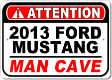 2013 13 FORD MUSTANG Attention Man Cave Aluminum Street Sign