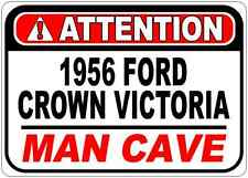 1956 56 FORD CROWN VICTORIA Attention Man Cave Aluminum Street Sign