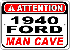 1940 40 FORD Attention Man Cave Aluminum Street Sign