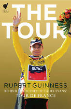 Tour, The:Behind The Scenes of Cadel Evans' Tour de France ' Guinness, Rupert