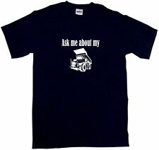 Ask Me About My Dump Truck Logo Mens Tee Shirt Pick Size & Color Small - 6XL