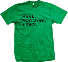 Best Brother Ever Family Birthday Gift Holiday Christmas Present Mens T-shirt
