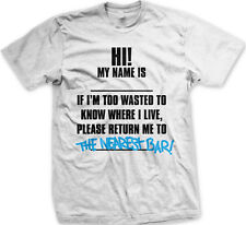 Hello My Name Is If Found Take Me to the Nearest Bar Alcohol New Mens T-shirt