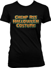Cheap Ass Halloween Costume Trick Or Treat Party Funny Humor Juniors T-shirt
