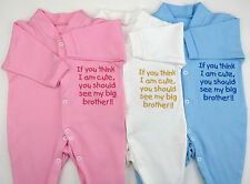 Think I Am Cute See My Big Brother / Brothers Baby Grow Vest Clothes Funny Gift
