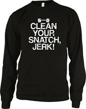Clean Your Snatch Jerk Lifting Humor Workout Funny Exercise Long Sleeve Thermal