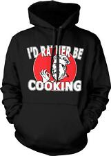 I'd Rather Be Cooking Chef Culinary Gourmet Cuisine Foodie Hoodie Pullover