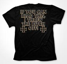 If You Can Read This I Threw The B**ch Off Motorcycle Humor Mens T-shirt