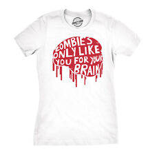 Women's Zombies Only Like You For Your Brain T Shirt Funny Zombie Halloween Tee