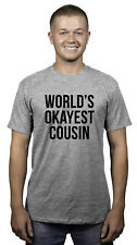 Mens Worlds Okayest Cousin Funny Family T shirt (Grey)