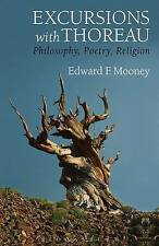 Excursions with Thoreau 'Philosophy, Poetry, Religion Mooney, Edward F.