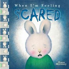 When I'm Feeling Scared by Trace Moroney (Hardback, 2015)