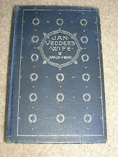 Antique Book 1885 Jan Vedder's Wife by Amelia E Barr