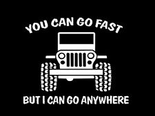You Can Go Fast But I Can Go Anywhere Off Road WINDOW WALL  Decal