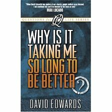 Why Is It Taking Me So Long to Get Better?: How God Renovates a Life David Edwar
