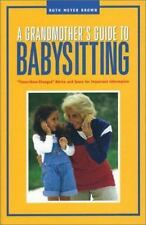Capital Ideas Parenting Ser.: A Grandmother's Guide to Babysitting : Times-Have-