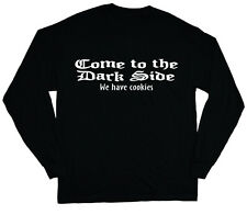 Come to the dark side we have cookies shirt funny tee shirt for men long sleeve