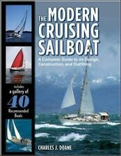 Modern Cruising Sailboat : A Complete Guide to Its Design, Construction HC