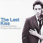 The Last Kiss by Various Artists (CD, Aug-2006, Lakeshore Records) WORLD SHIP