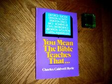 Charles Caldwell Ryrie: You Mean The Bible Teaches That! © 1974 Moody Bible