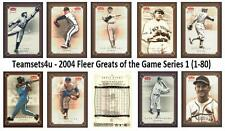 2004 Fleer Greats of the Game Series 1 Baseball Set ** Pick Your Team **