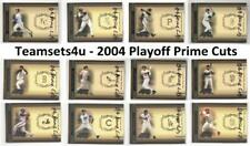 2004 Playoff Prime Cuts Baseball Set ** Pick Your Team **