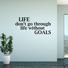 Wall Decal Life Don't Go Through Life Without Goals Vinyl Sticker GD929