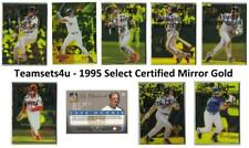 1995 Select Certified Mirror Gold Baseball Set ** Pick Your Team **