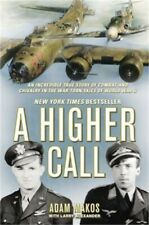 A Higher Call: An Incredible True Story of Combat and Chivalry in the War-Torn S