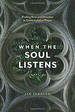 When the Soul Listens: Finding Rest and Direction in Contemplative Prayer (Paper