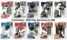 2003 Fleer Box Score (1-100) Baseball Set ** Pick Your Team **