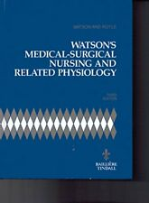 Watsons Medical-surgical Nursing and Related Physiology, Watson, Jeannette E., U