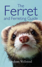 The Ferret and Ferreting Guide, Graham Wellstead, Used; Good Book