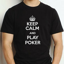 KEEP CALM & PLAY POKER T SHIRT UNISEX MENS LADIES SIZES S M L XL XXL GIFT CARDS