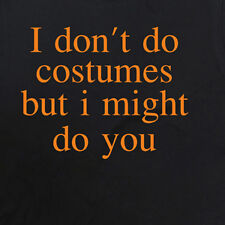 Halloween Fancy Dress - Men & Women's T-Shirt ( I don't do Costumes Funny)