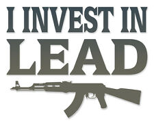 Assault rifle t shirt,Funny shirt,Ak47,7.62x39,I Invest in lead t shirt,sks,m4