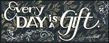 Art Print, Framed or Plaque by Tonya Crawford - Everyday is a Gift - TLC191