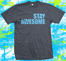 Stay Awesome  -  T Shirt - Great Gift Idea - Motivational T - Shirt