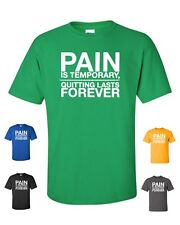 Pain is Temporary Quitting Lasts Forever Workout Crossfit Gym Men's Tee Shirt217